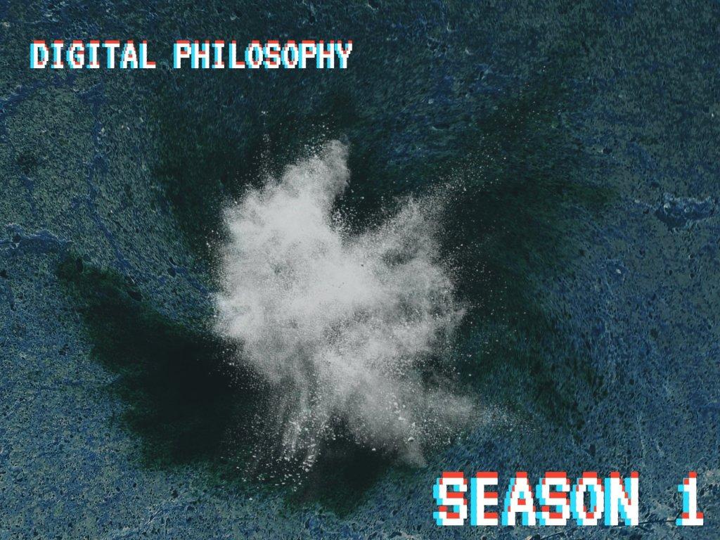 Digital's Philosophy Season 1